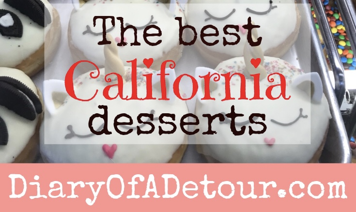 The best California desserts with California donuts in the background