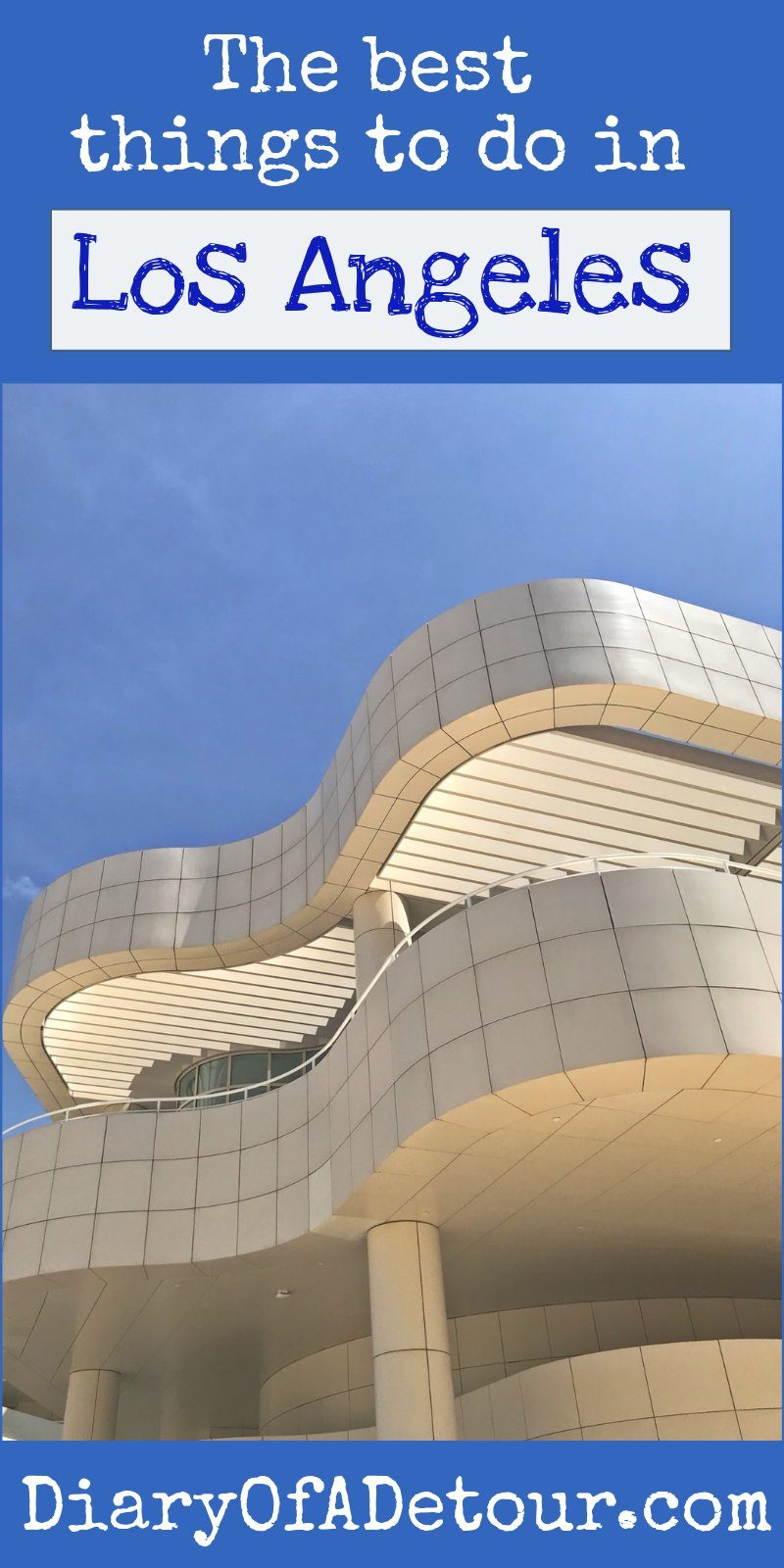 The best things to do in LA main image including curvy Getty Center building